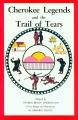 CHEROKEE LEGENDS & THE TRAIL OF TEARS
