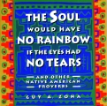 THE SOUL WOULD HAVE NO RAINBOW...