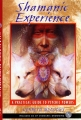 SHAMANIC EXPERIENCE (includes CD of shamanic drumming)