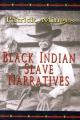 BLACK INDIAN SLAVE NARRATIVE