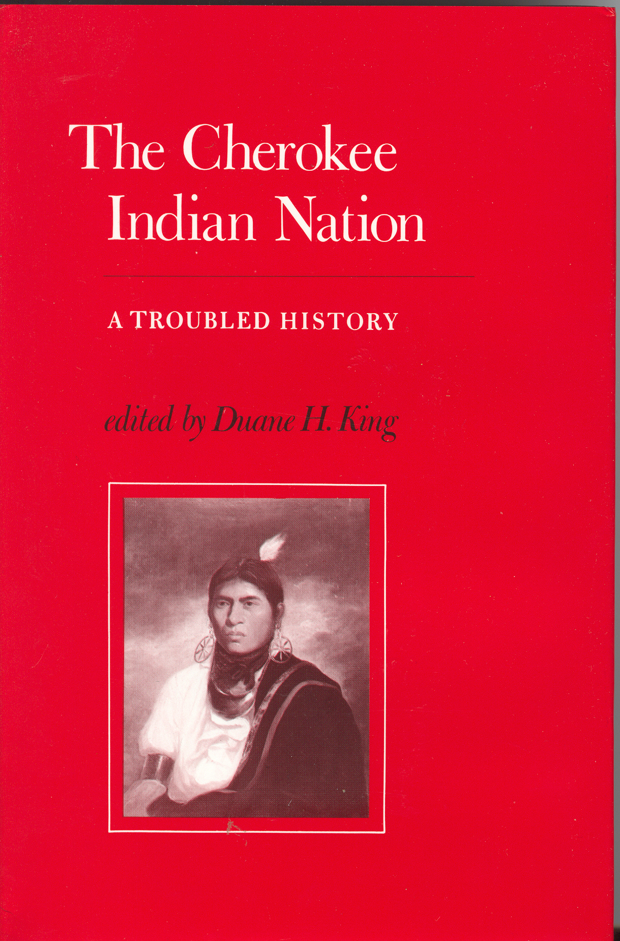 THE CHEROKEE INDIAN NATION, A Troubled History