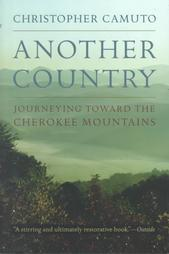 ANOTHER COUNTRY: Journeying Towards the Cherokee Mountains